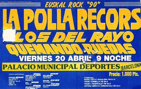 La Records 20 De Abril 90 La Polla Records Quemando Ruedas Y Los Rayo Retro Memories