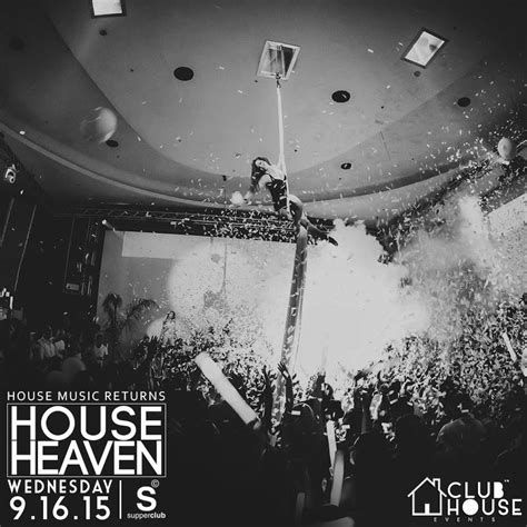 house music heaven house wednesday at supperclub hollywood nightclub promoters