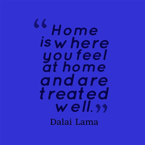homey feeling picture dalai lama quote about home quotescover com