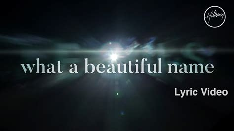 what a beautiful name what a beautiful name lyric video hillsong worship