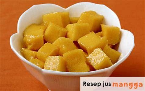 cara membuat jus mangga dalam bahasa jawa membuat jus mangga untuk mengatasi bau badan resep jus sehat