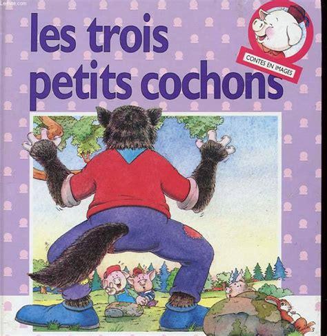 les trois petits cochons 2081600226 livre les trois petits cochons conte traditionnel ann rocard nathan contes en images