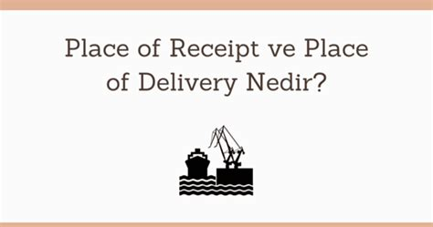 A Place Konusu Place Of Receipt Ve Place Of Delivery Nedir Disticaret Biz Tr Ithalat Ihracat G 252 Mr 252 K