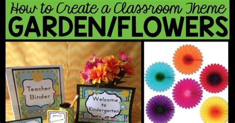 Garden Decoration For Classroom by Garden Themed Classroom Ideas Printable Classroom
