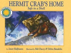 the three hermit crabs books hermit crab s home safe in a shell a smithsonian