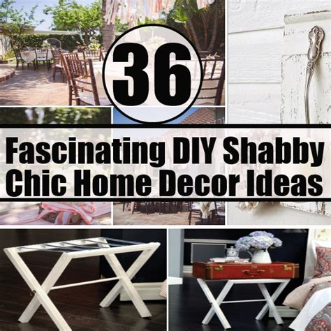 36 fascinating diy shabby chic home decor ideas daily 36 fascinating diy shabby chic home decor ideas diy home