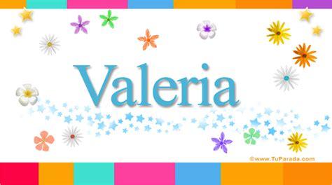 imagenes que digan te quiero valeria valeria significado del nombre valeria nombres