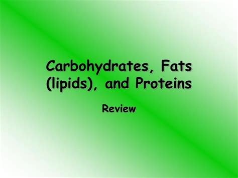 carbohydrates proteins and fats are ppt carbohydrates fats lipids and proteins