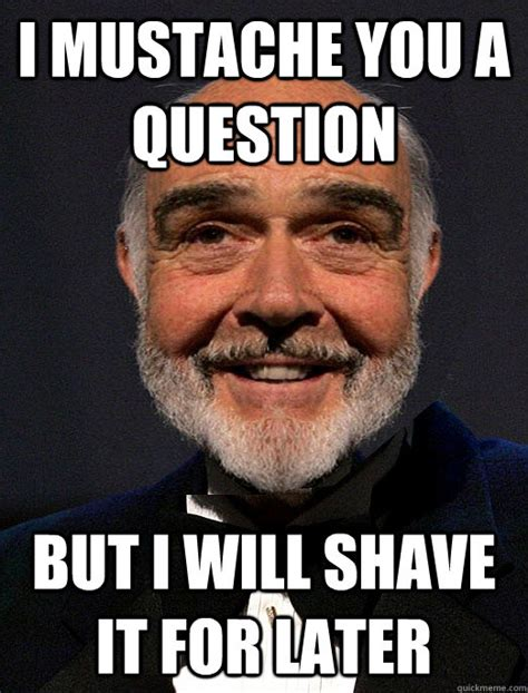 Sean Connery Memes - favourite nut moustachios misc quickmeme