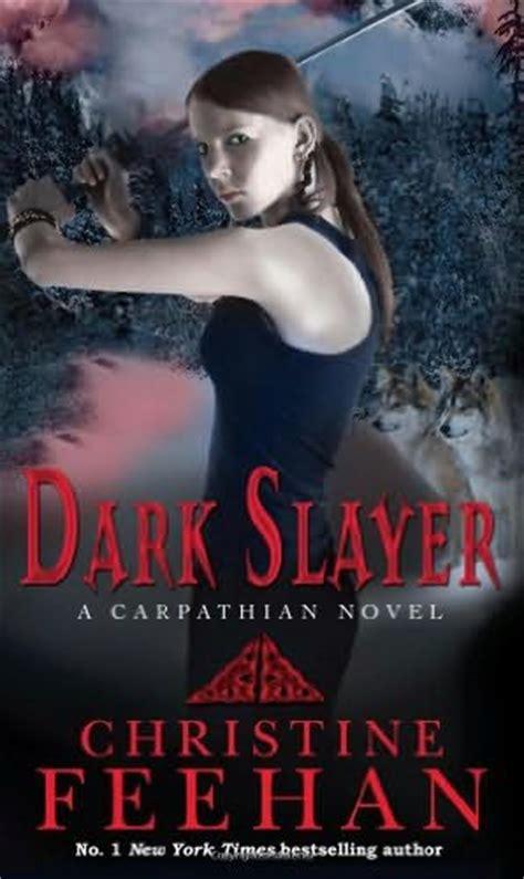 Slayer Carpathian Novel A slayer book 20 by christine feehan