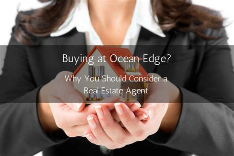 buying a house without using an estate agent buying at ocean edge why you should consider a real estate agent