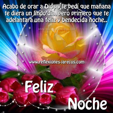 imagenes de feliz noche bendecida buenas noches cartelitos pinterest nice and happy