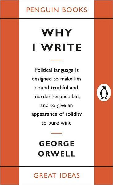 biography george orwell pdf why i write by george orwell paperback barnes noble 174