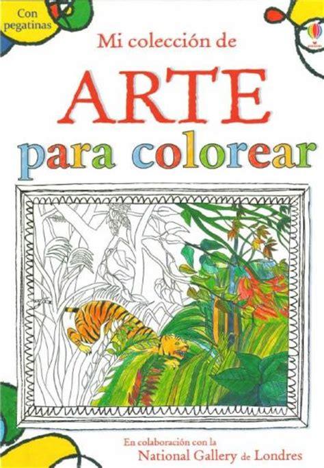 comprar libros de arte en tu librer a online casa del libro mi colecci 243 n de arte para colorear comprar libro en fnac es