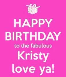 happy birthday to the fabulous kristy love ya keep calm