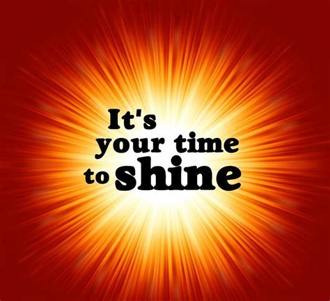 time to shine quotes like success