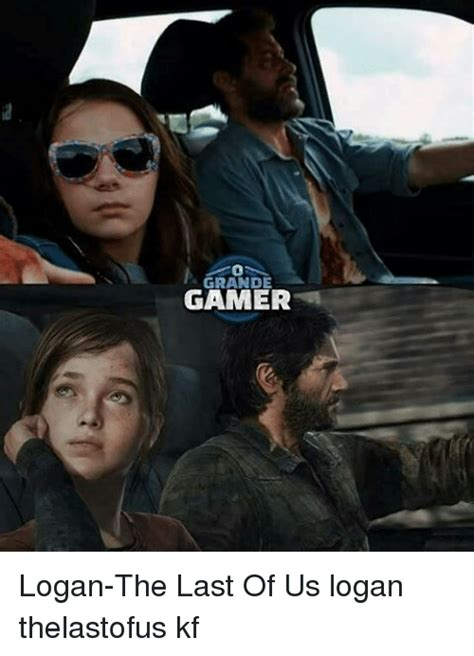 The Last Of Us Memes - grande logan the last of us logan thelastofus kf meme on