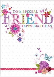 birthday card for a special friend birthdays happy all and special friends