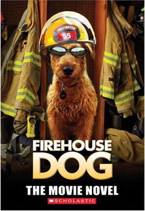 fire house dogs michael anthony steele 187 firehouse dog the movie novel