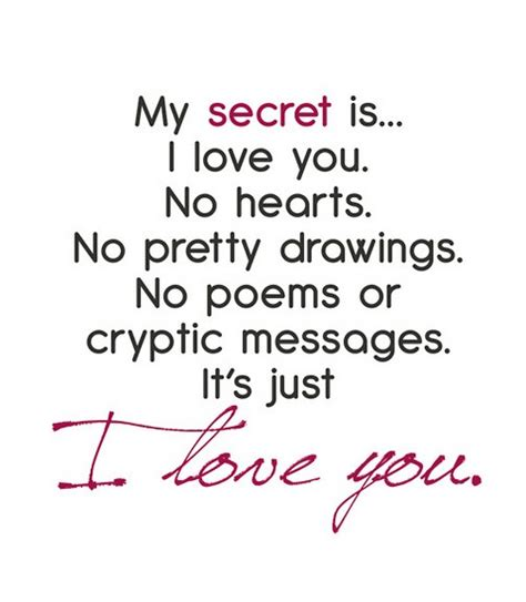 my secret quotes my secret is i you no hearts no pretty drawings
