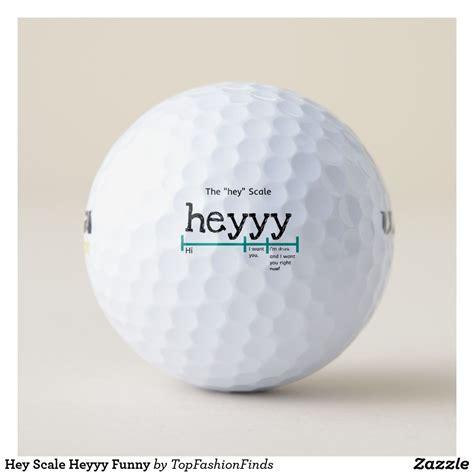 hey scale heyyy funny golf balls zazzlecom golf humor