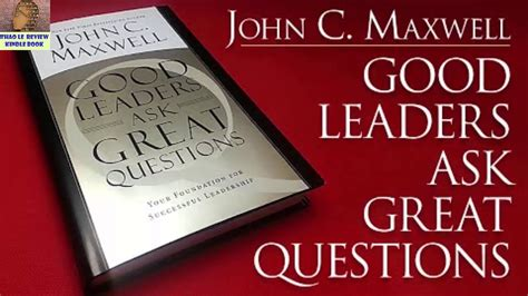 Leaders Ask Great Questions Your By C Maxwell Ebook leaders ask great questions by c maxwell thaole review kindle books