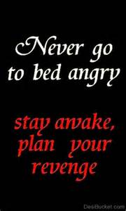 never go to bed angry desibucket