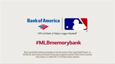bank of america ad bank of america tv spot bank of america mlb memories