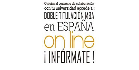 Mba En España A Distancia by Doble Titulaci 243 N Mba En Espa 241 A Universidad De