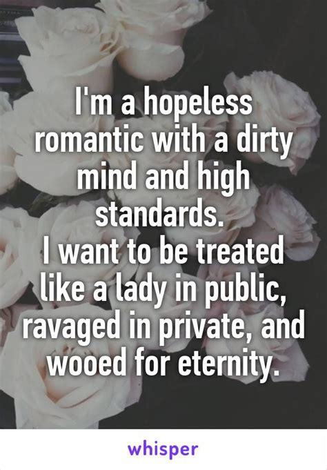 Want To Have Sex Meme - i m a hopeless romantic with a dirty mind and high