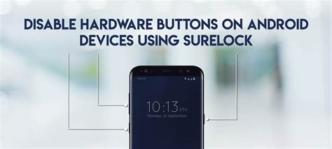 disable back button android how to disable hardware buttons on android devices using surelock
