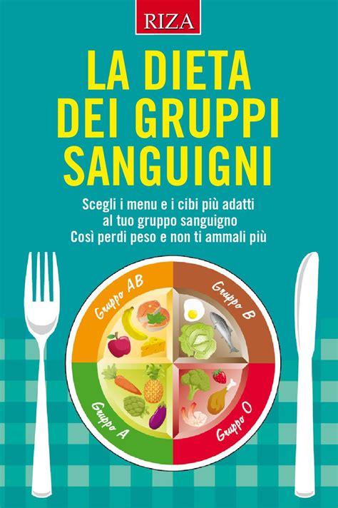 alimenti e gruppi sanguigni la dieta dei gruppi sanguigni by edizioni riza issuu