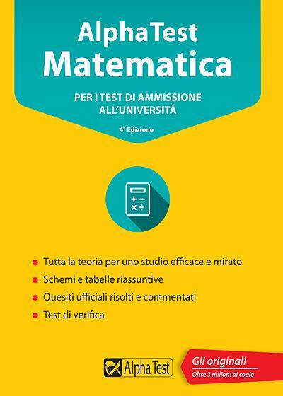 test matematica libri per test di ammissione universit 224 maturit 224 e