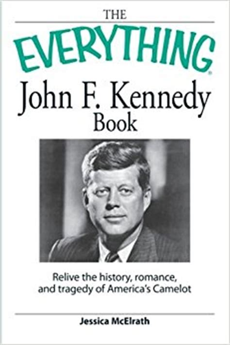 john f kennedy biography book pdf amazon com the everything john f kennedy book relive