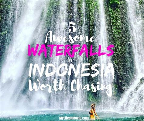 Awesome Indonesia 5 awesome waterfalls in indonesia worth chasing my