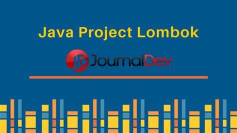 java project lombok journaldev
