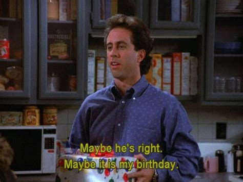 Seinfeld Birthday Quote 13 Best Images About Seinfeld On Pinterest Birthday