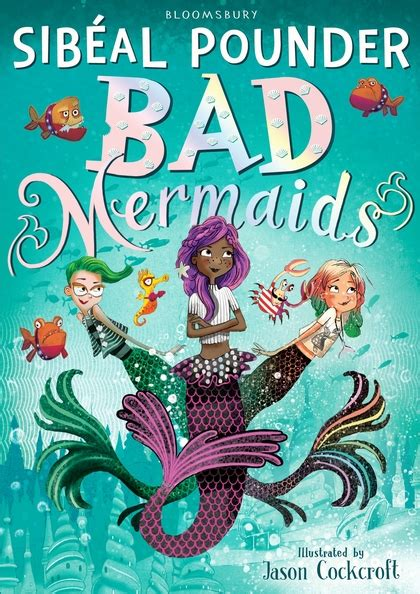 mermaid picture books bad mermaids sib 233 al pounder bloomsbury children s books