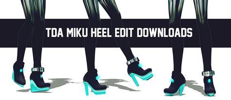 Heels Dl 27 dl tda miku heel edit downloads by thisiskenz on deviantart