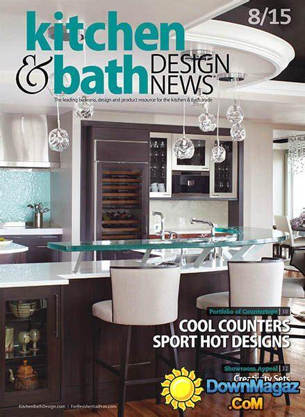 kitchen bath design news kitchen bath design news uk august 2015 187 download pdf