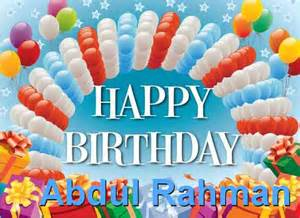 happy birthday abdul rahman happy birthday
