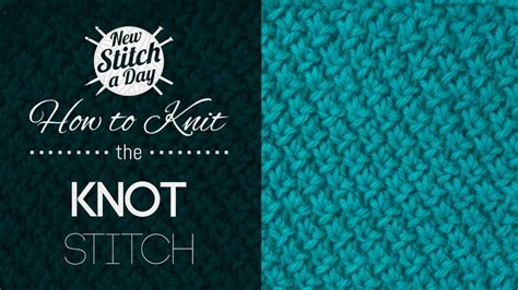 how to knit a knot knits purls 5 12 new stitch a day