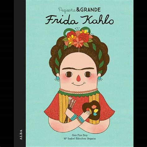 libro frida kahlo 2018 kunstkarten einsteckkalender editorial presenta la vida de frida kahlo en un libro infantil belel 250 nueva mujer