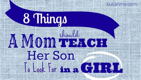8 Things To Look For In A by 8 Things A Should Teach To Look For In A