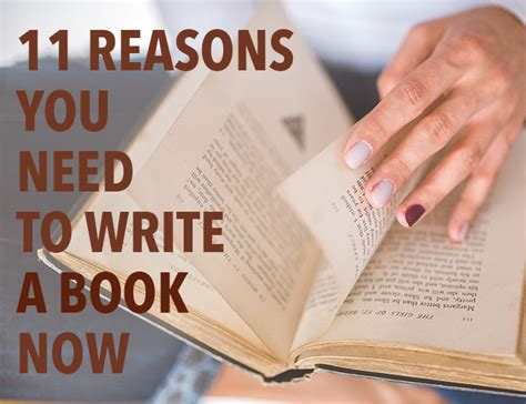 11 reasons you need to write a book now the write practice