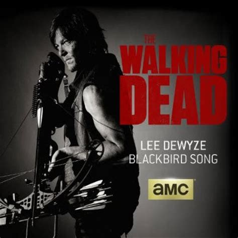 walking the song dewyze song quot blackbird song quot featured on the walking dead