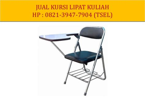 Kursi Kuliah Surabaya 0821 3947 7904 tsel jual kursi kuliah surabaya