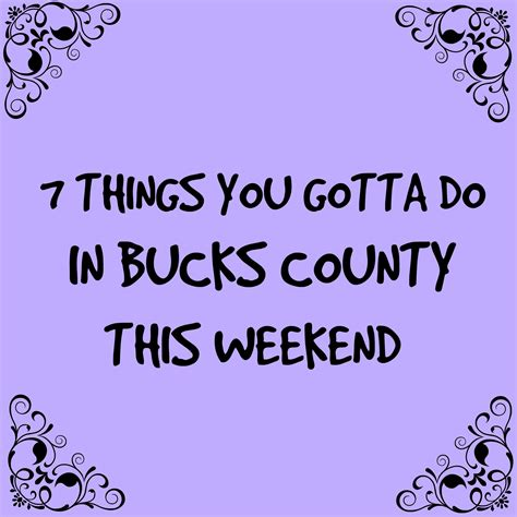7 Things To Do In January by 7 Things You Gotta Do In Bucks This Weekend January 6 8