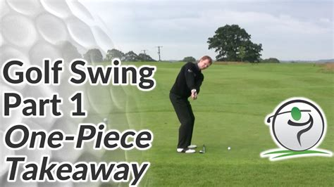how to start the golf swing golf takeaway how to start your golf swing correctly youtube