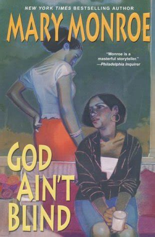 Blind God God Ain T Blind God Don T Like Ugly 4 By Mary Monroe